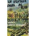 LA VENTANA DABA AL RIO