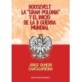 """ROOSEVELT LA """"GRAN POLONIA"""" Y EL INICIO DE LA II GUERRA MUNDIAL"""