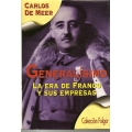 GENERALISIMO. LA ERA DE FRANCO Y SUS EMPRESAS