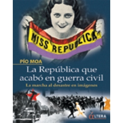 LA REPUBLICA QUE ACABO EN GUERRA CIVIL