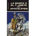 LA BANCA O EL 5º JINETE DEL APOCALIPSIS