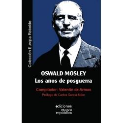 OSWALD MOSLEY. LOS AÑOS DE POSGUERRA