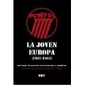 LA JOVEN EUROPA (1942-1943). ANTOLOGÍA DE ESCRITOS DIVISIONARIOS Y ESPAÑOLES