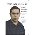 PEDRO LAÍN ENTRALGO. EL POLÍTICO, EL PENSADOR, EL CIENTÍFICO