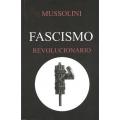 MUSSOLINI: FASCISMO REVOLUCIONARIO
