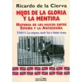 HIJOS DE LA GLORIA Y LA MENTIRA. (TOMO I)
