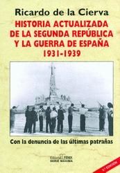 HISTORIA ACTUALIZADA DE LA SEGUNDA REPÚBLICA Y LA GUERRA DE ESPAÑA 1936-1939.