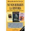 NO NOS ROBARÁN LA HISTORIA