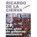 ZP, TRES AÑOS DE GOBIERNO MASÓNICO