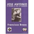 JOSÉ ANTONIO, EL HOMBRE, EL JEFE, EL CAMARADA