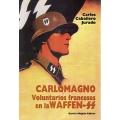 CARLOMAGNO. VOLUNTARIOS FRANCESES EN LAS WAFFEN SS