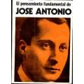 EL PENSAMIENTO FUNDAMENTAL DE JOSÉ ANTONIO