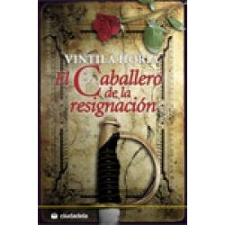 EL CABALLERO DE LA RESIGNACIÓN