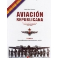AVIACIÓN REPUBLICANA TOMO I