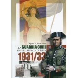 LA GUARDIA CIVIL ANTE EL BIENIO AZAÑISTA 1931/1933