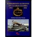 SUBMARINOS ALEMANES EN LA GRAN GUERRA 1914-1918