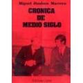 CRÓNICA DE MEDIO SIGLO