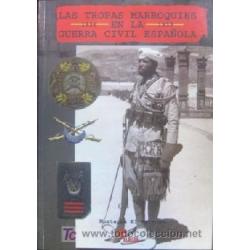 LAS TROPAS MARROQUIES EN LA GUERRA CIVIL ESPAÑOLA 1936-1939