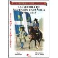 LA GUERRA DE SUCESIÓN ESPAÑOLA 1702-1715