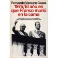 1975 / EL AÑO EN QUE FRANCO MURIÓ EN LA CAMA