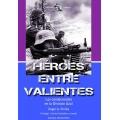 HEROES ENTRE VALIENTES