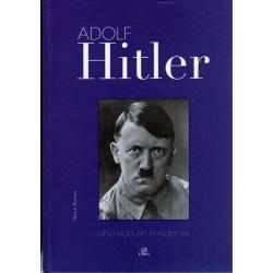 ADOLF HITLER UNA VIDA EN IMAGENES