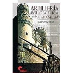 ARTILLERIA Y POLIORCETICA EN LA EDAD MEDIA
