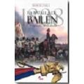 LA BATALLA DE BAILEN 1808. EL AGUILA DERROTADA