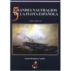 "5 GRANDES NAUFRAGIOS DE LA FLOTA ESPAÑOLA ""MARINA MERCANTE"""