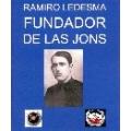 RAMIRO LEDESMA FUNDADOR DE LAS JONS