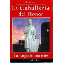 LA CABALLERIA DEL HONOR