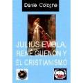 JULIUS EVOLA, RENÉ GUENON Y EL CRISTIANISMO