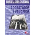 ACORAZADOS Y CRUCEROS, BUQUES DE LA GUERRA CIVIL ESPAÑOLA