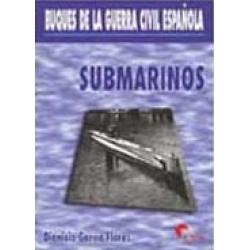 SUBMARINOS, BUQUES DE LA GUERRA CIVIL ESPAÑOLA