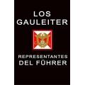 LOS GAULEITER. REPRESENTANTES DEL FÜHRER
