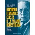 RAIMUNDO FERNÁNDEZ CUESTA O LA FALANGE DOMESTICADA