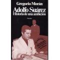 ADOLFO SUAREZ HISTORIA DE UNA AMBICIÓN
