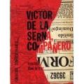 VICTOR DE LA SERNA, COMPAÑERO