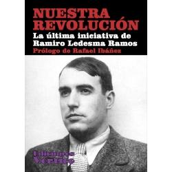 NUESTRA REVOLUCIÓN La última iniciativa de Ramiro Ledesma Ramos