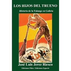 LOS HIJOS DEL TRUENO - Historia de la Falange en Galicia